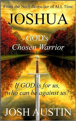 Joshua: GOD's Chosen Warrior