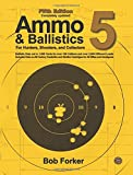 img - for Ammo & Ballistics 5: Ballistic Data out to 1,000 Yards for over 190 Calibers and over 2,600 Different Loads, Includes Data on All Factory Centerfire and Rimfire Cartridges for All Rifles and Handguns book / textbook / text book