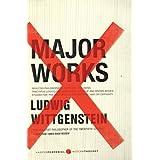 Major Works: Selected Philosophical Writingsby Ludwig Wittgenstein