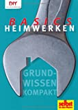 Heimwerken Basics: Grundwissen kompakt