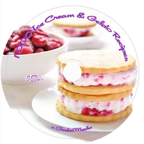 1000 Ice Cream and Gelato Recipes 8 Books on cd Ice Cream Maker Fast Easy