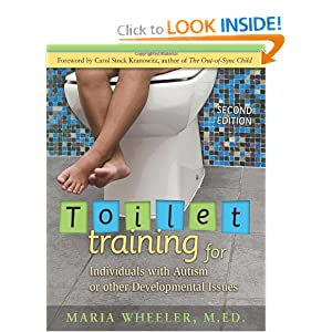 Amazon.com: Toilet Training for Individuals with Autism or Other Developmental Issues, 2nd Edition (9781932565492): Maria Wheeler, Carol Stock Kranowitz M.A.: Books