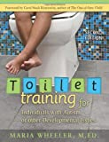 Toilet Training for Individuals with Autism or Other Developmental Issues, 2nd Edition