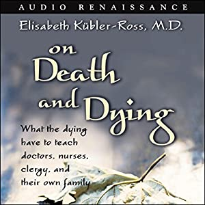On Death and Dying Audiobook