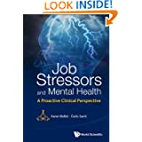 Job Stressors and Mental Health:A Proactive Clinical Perspective