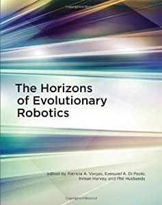 The Horizons of Evolutionary Robotics (Intelligent Robotics and Autonomous Agents series) by The MIT Press