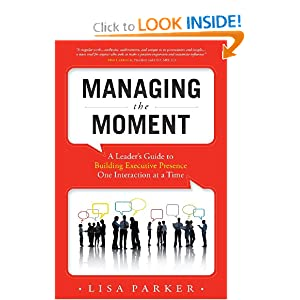 Downloads Managing the Moment: A Leader's Guide to Building Executive Presence One Interaction at a Time e-book