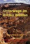Unterwegs im Wilden Westen. Band 1: A...