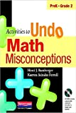 Activities to Undo Math Misconceptions, PreK-Grade 2