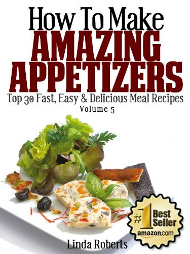 Appetizer Recipes (Top 30 Easy & Delicious Recipes)