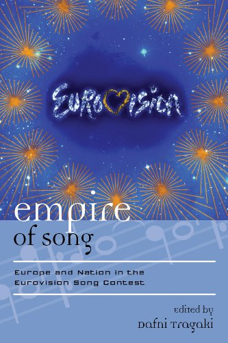 Empire of Song: Europe and Nation in the Eurovision Song Contest (Europea: Ethnomusicologies and Modernities)