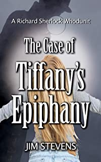 (FREE on 10/19) The Case Of Tiffany's Epiphany by Jim Stevens - http://eBooksHabit.com