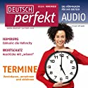 Deutsch perfekt Audio – Termine vereinbaren 11/2011 Audiobook by  div. Narrated by  div.