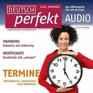 Deutsch perfekt Audio - Termine vereinbaren 11/2011 Hörbuch