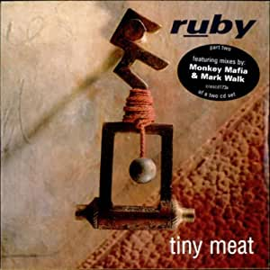 Ruby - Tiny Meat (Remixes)
