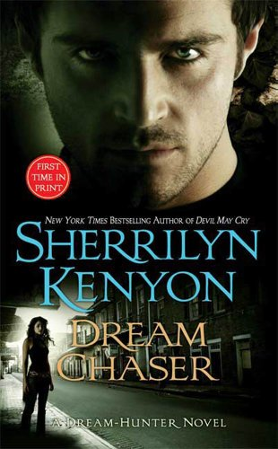 Dream Chaser (Dream-Hunter Novels) by Sherrilyn Kenyon