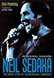 img - for By Rich Podolsky Neil Sedaka: Rock'n'Roll Survivor: The Inside Story of His Incredible Comeback [Paperback] book / textbook / text book