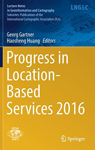 Progress in Location-Based Services 2016 (Lecture Notes in Geoinformation and Cartography)