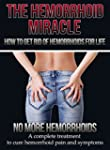 The Hemorrhoid Miracle - How to get r...
