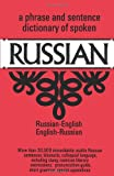 A Phrase and Sentence Dictionary of Spoken Russian: Russian-English, English-Russian