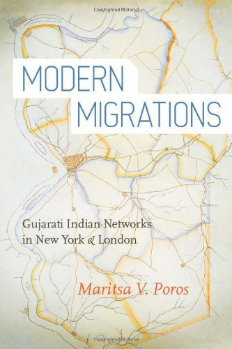 Modern Migrations: Gujarati Indian Networks in New York...