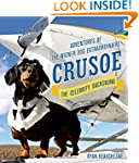 Crusoe, the Celebrity Dachshund: Adve...