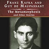 The Metamorphosis and Other Stories | [Franz Kafka, Guy de Maupassant]