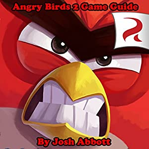 Angry Birds 2 Game Guide Audiobook