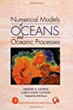img - for Numerical Models of Oceans and Oceanic Processes, Volume 66 (International Geophysics) 1st edition by Kantha, Lakshmi H., Clayson, Carol Anne (2000) Hardcover book / textbook / text book
