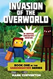 Invasion of the Overworld: Book One in the Gameknight999 Series: An Unofficial Minecrafters Adventure (Gameknight999: An Unofficial Minecrafters Adventure)