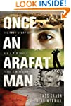 Once an Arafat Man: The True Story of...