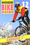 Bike Guide 12 Gardasee 2: 50 Touren -...