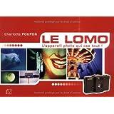 Le Lomo : L'Appareil photo qui ose tout !