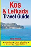 Kos & Lefkada Travel Guide: Attractions, Eating, Drinking, Shopping & Places To Stay
