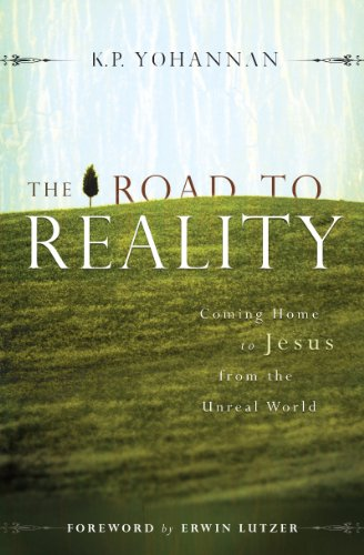 FREE Today & Updated: a book that rocked the Christian World in the 1980s:  K.P. Yohannan's The Road to Reality: Coming Home to Jesus from the Unreal World