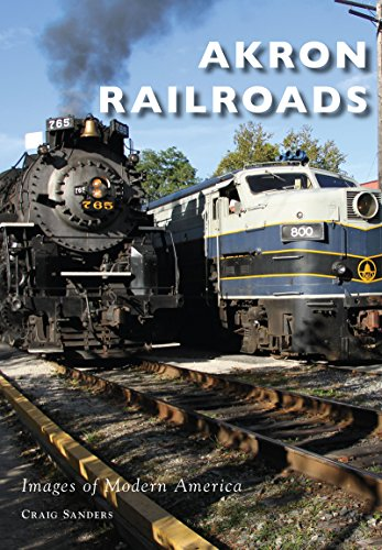 Craig Sanders - Akron Railroads (Images of Modern America)
