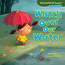Watch Over Our Water Audiobook by Lisa Bullard Narrated by  Intuitive