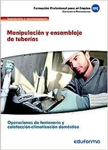 UF0409. Manipulación y ensamblaje de tuberías. Certificado