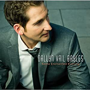 Dallyn Vail Bayles Some Enchanted Evening Music