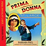 Prima Donna at Large: Opera Mystery, Book 2 (       UNABRIDGED) by Barbara Paul Narrated by Kelly Lintz
