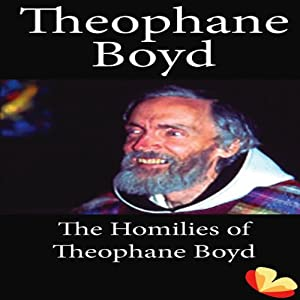 Homilies from the Trappists of St. Benedict's Monastery: Homilies of Theophane Boyd | [Theophane Boyd]