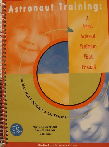 Astronaut Training: A Sound Activated Vestibular-Visual Protocol: For Moving Looking & Listening PDF