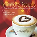 Intimate Issues: 21 Questions Christian Women Ask About Sex Audiobook by Linda Dillow Narrated by Lorraine Pintus