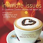 Intimate Issues: 21 Questions Christian Women Ask About Sex | [Linda Dillow]