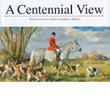 A Centennial View: Foxhunting in North America Today price comparison at Flipkart, Amazon, Crossword, Uread, Bookadda, Landmark, Homeshop18