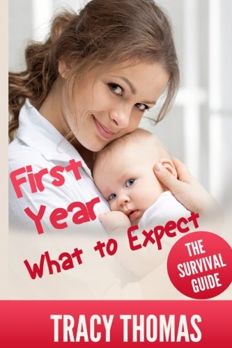 First Year What To Expect: A Parent's Guide For Surviving Your Baby's First Year (First Year Development compare prices)