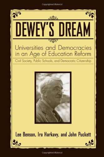 Dewey's Dream: Universities and Democracies in an Age of...