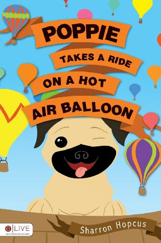 Poppie Takes a Ride on a Hot Air Balloon