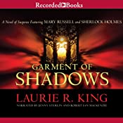 Garment of Shadows: A Novel of Suspense Featuring Mary Russell and Sherlock Holmes, Book 12 | [Laurie R. King]