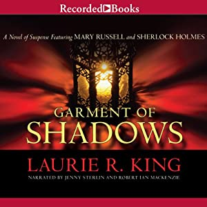 Garment of Shadows: A Novel of Suspense Featuring Mary Russell and Sherlock Holmes, Book 12 Audiobook